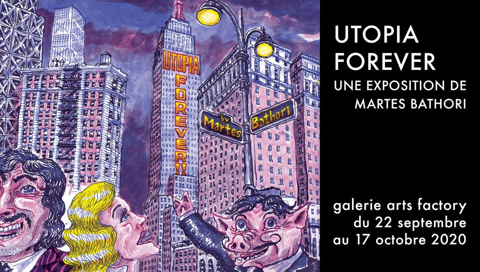 Flyer de. Utopia Forever une exposition de Martes Bathori. Galerie Arts Factory du 22 septembre au 17 octobre.